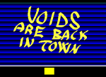 Void are back in Town