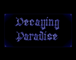 Decaying Paradise